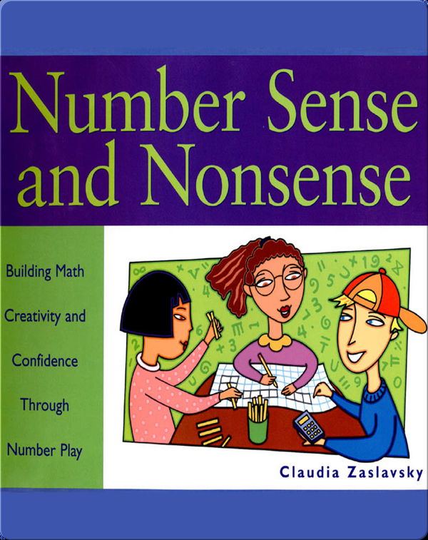 Number Sense and Nonsense: Building Math Creativity and Confidence Through Number Play