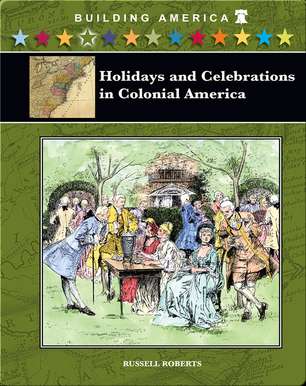 Holidays and Celebrations in Colonial America