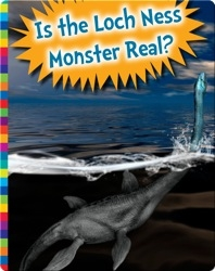 Is The Loch Ness Monster Real?