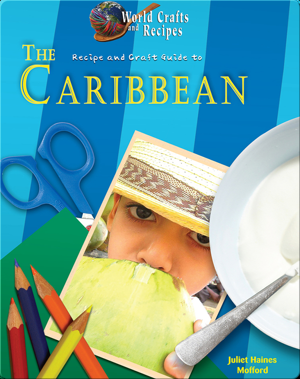 Recipe and Craft Guide to the Caribbean