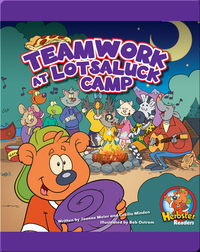 Teamwork at Lotsaluck Camp: A Storytime Book
