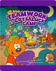 Teamwork at Lotsaluck Camp: A Storytime Book