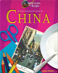 Recipe and Craft Guide to China