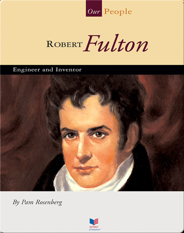 Robert Fulton: Engineer and Inventor