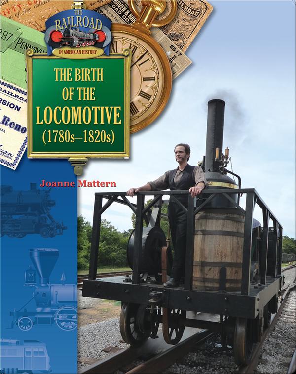 The Birth of the Locomotive (1780-1820)