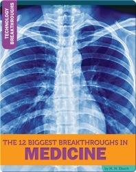 The 12 Biggest Breakthroughs In Medicine