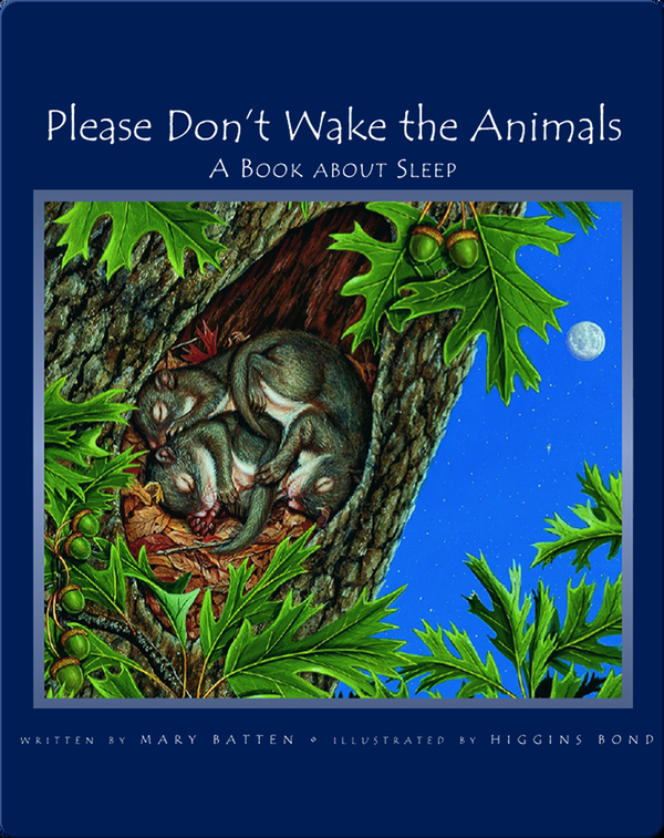 Please Don't Wake The Animals: A Book About Sleep