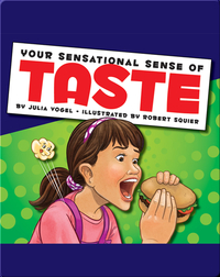 Your Sensational Sense of Taste