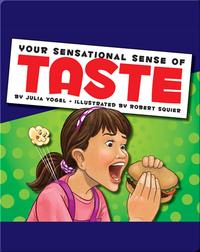 Your Sensational Sense of Taste