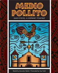 Medio Pollito (Half-Chick): A Mexican Folktale