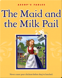 The Maid and the Milk Pail