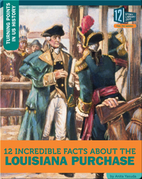 12 Incredible Facts About The Louisiana Purchase