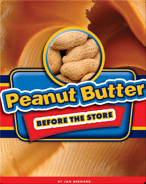 Peanut Butter Before the Store