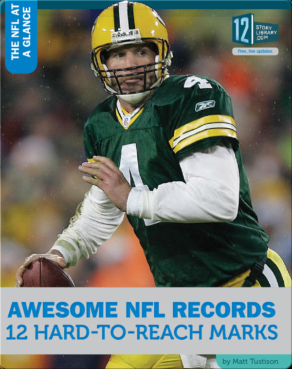 Awesome NFL Records 12 Hard-To-Reach Marks