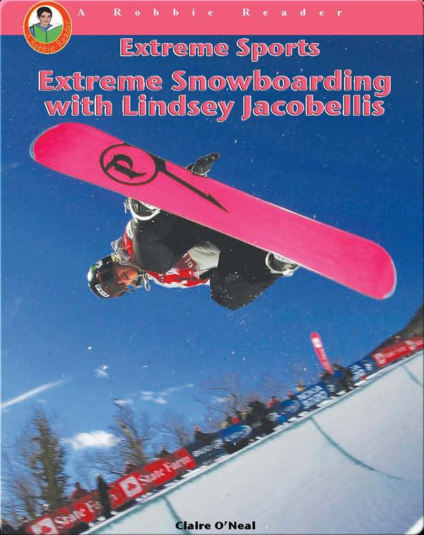 Extreme Snowboarding with Lindsey Jacobellis
