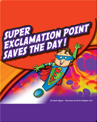Super Exclamation Point Saves The Day!
