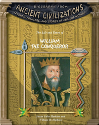 The Life and Times of William the Conqueror
