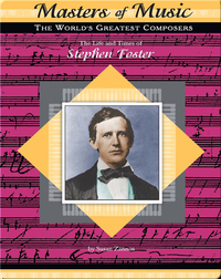 The Life and Times of Stephen Foster