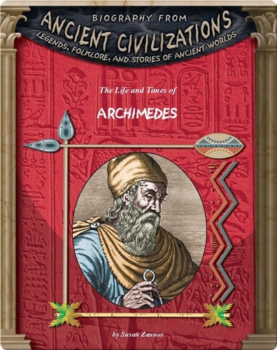 The Life and Times of Archimedes