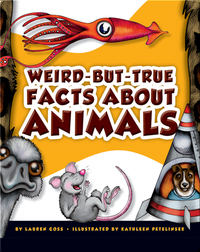 Weird-But-True Facts About Animals