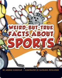 Weird-But-True Facts About Sports