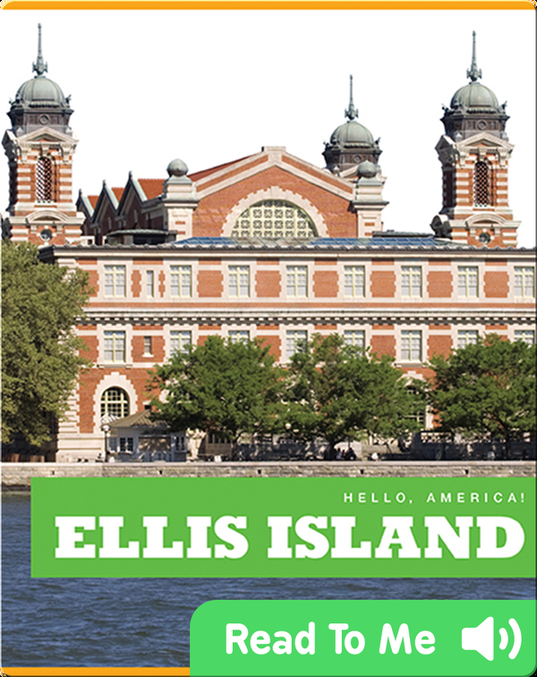 Hello, America!: Ellis Island