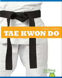 I Love Sports: Tae Kwon Do