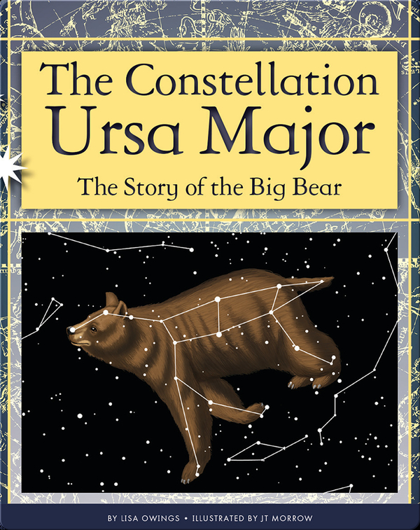 The Constellation Ursa Major: The Story of the Big Bear