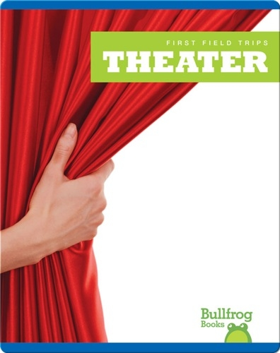 First Field Trips: Theater
