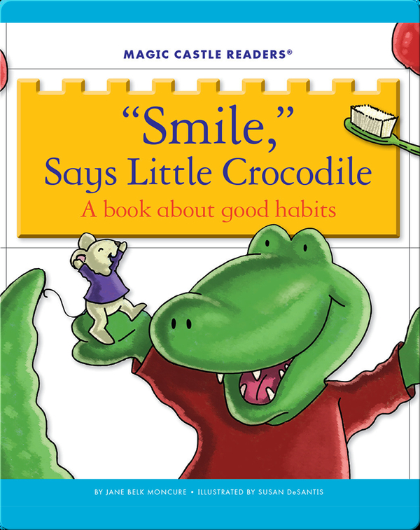 'Smile,' Says Little Crocodile: A Book about Good Habits