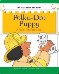 Polka-Dot Puppy: A Just-For-Fun Book