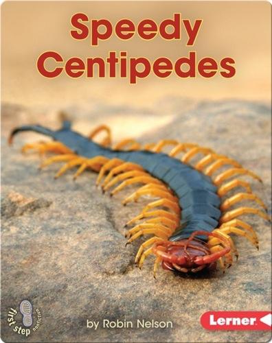 Speedy Centipedes