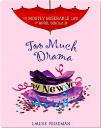 The Mostly Miserable Life of April Sinclair #6: Too Much Drama