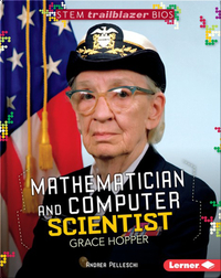 Mathematician and Computer Scientist Grace Hopper