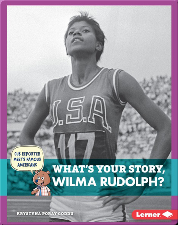 What's Your Story, Wilma Rudolph?