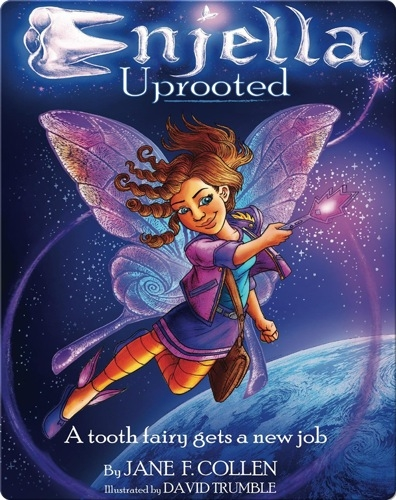 Enjella Uprooted: A Tooth Fairy Gets a New Job