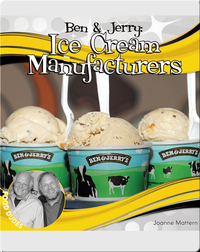 Ben & Jerry: Ice Cream Manufactureres