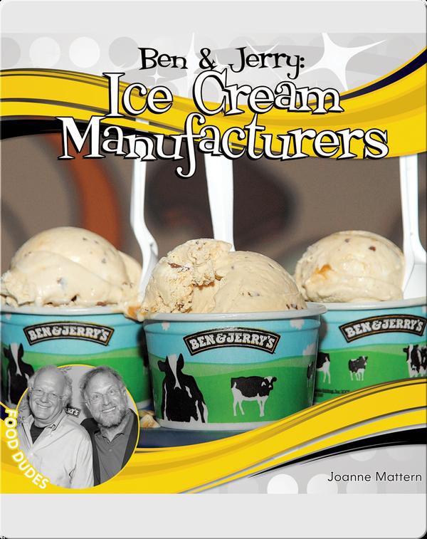 Ben & Jerry: Ice Cream Manufactureres