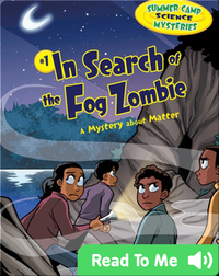 #1 In Search of the Fog Zombie: A Mystery about Matter