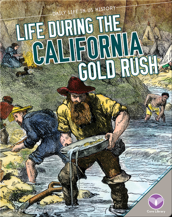 Life During the California Gold Rush