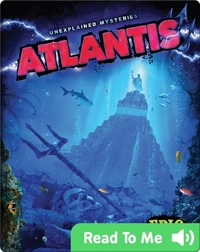 Unexplained Mysteries: Atlantis