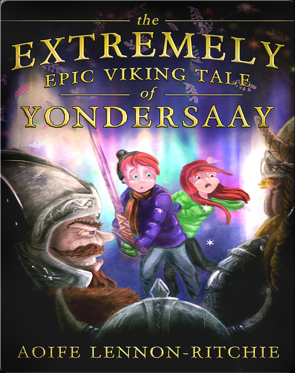 The Extremely Epic Viking Tale of Yondersaay