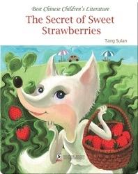 The Secret of Sweet Strawberries | 中国儿童文学走向世界精品书系·甜草莓的秘密(English)