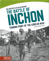 The Battle of Inchon: Turning Point of the Korean War