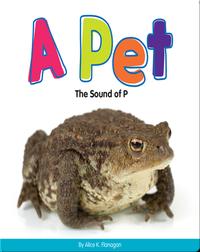 A Pet: The Sound of P