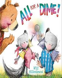 All For a Dime!: A Bear and Mole Story