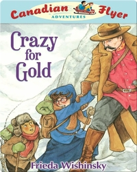 Crazy for Gold (Canadian Flyer Adventures #3)