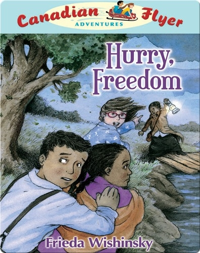 Hurry, Freedom (Canadian Flyer Adventures #7)