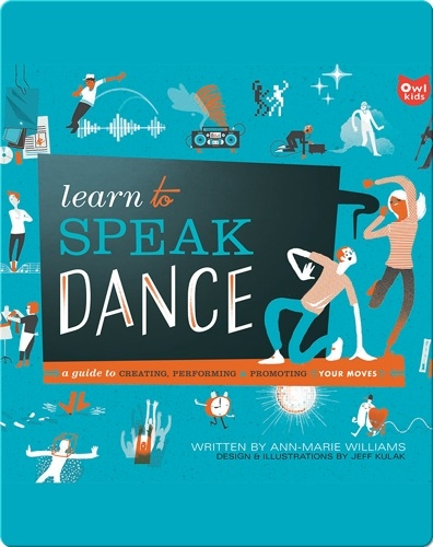 Learn to Speak Dance: A Guide to Creating, Performing & Promoting Your Moves