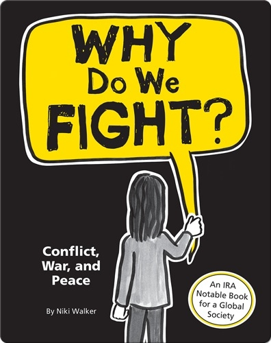 Why Do We Fight? Conflict, War, and Peace